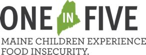 One in five Maine children experience food insecurity.